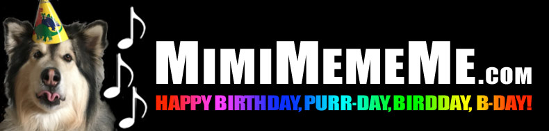 MimiMemeMe.com - Happy Birthday, Purr-Day, Birdday, B-Day!