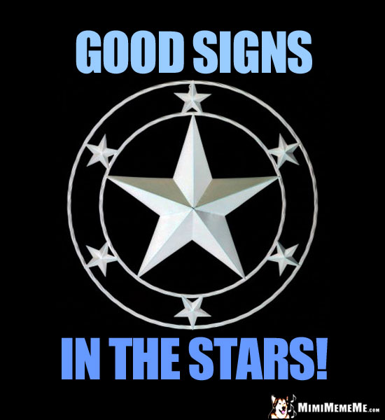 Star in a Circle Saying: Good Signs in the Stars!